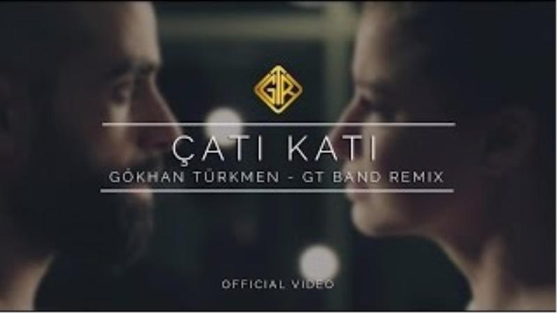 Çatı Katı (Remix) - Gökhan Türkmen (GT Band)