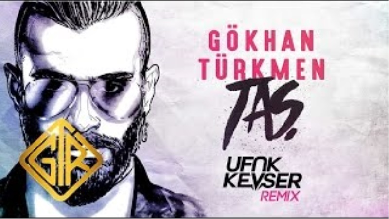Taş [Ufuk Kevser Remix] - Gökhan Türkmen
