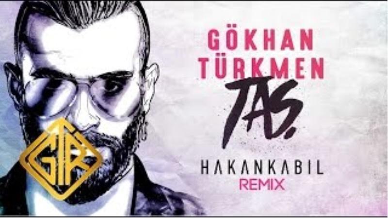 Taş [Hakan Kabil Remix] - Gökhan Türkmen