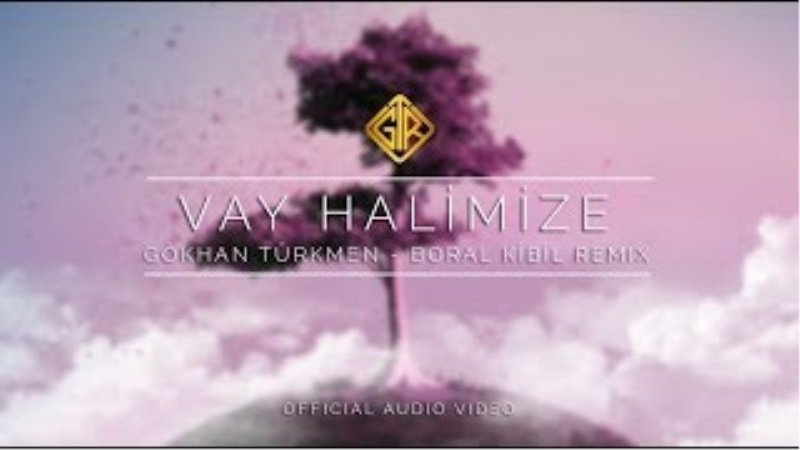 Vay Halimize [Boral Kibil Remix] - Gökhan Türkmen [Official Audio Video]